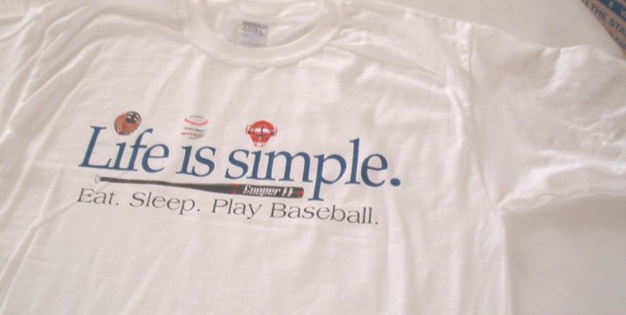 Life is Simple..EAT.SLEEP.PLAY.BASEBALL...ADULT S / YOUTH XL