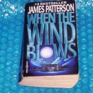 JAMES PATTERSON WHEN THE WIND BLOWS         stk#(922)