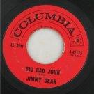 "45 Columbia Label-""Big Bad John"" Jimmy Dean 1967"