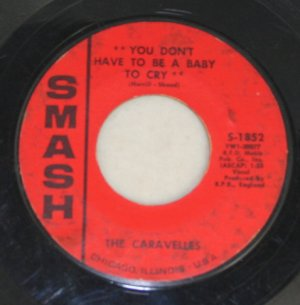 "Caravelles""You Don't Have to Be a Baby to Cry"" 45 Smash"