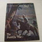 Civil War Times illustrated October 1974 The Guerrilla war