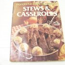 Wonderful ways to prepare stews and casseroles cookbook