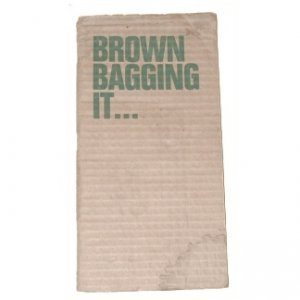 BROWN BAGGING IT ... By Jean Nagy 1976 Backpack Cooking
