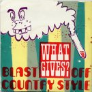 "BLAST OFF COUNTRY STYLE - What Gives ? Teen-Beat 124, 7"" Vinyl EP"