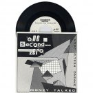 "ONE SECOND ZERO Money Talked - Chicken Velvet CVR001 7"", 45rpm, Single"