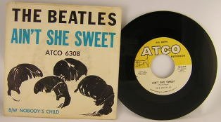 Beatles_Ain't She Sweet b/w Nobody's Child_45rpm_Atco 6308