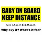 BABY ON BOARD KEEP DISTANCE bumper sticker sign to stop tailgaters from tailgating