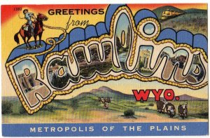 RAWLINS, Wyoming large letter linen postcard Teich