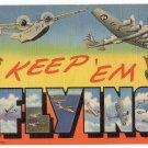 KEEP 'EM FLYING large letter linen postcard Teich