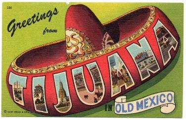 TIJUANA, Mexico large letter linen postcard Teich