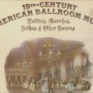 19th Century American Ballroom Music