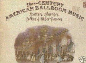 19th Century American Ballroom Music