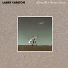 alone but never alone / mca 5689 larry carlton