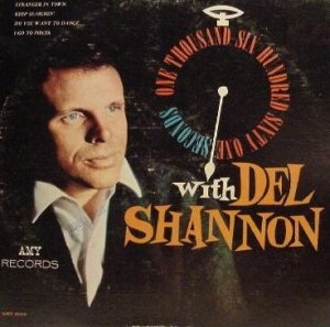 Del Shannon - One Thousand Six Hundred Sixty One Seconds