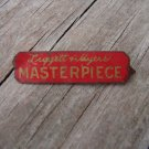 LIGGETT MYERS MASTERPIECE TIN ADVERTISING TOBACCO TAG,