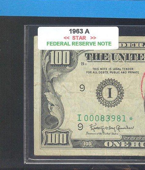 "== Series Key == 1963a "" I  "" star note $100.00 FRN"