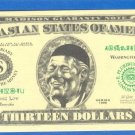 13 dollars = Novelty note =  ASIAN STATES OF AMERIKA