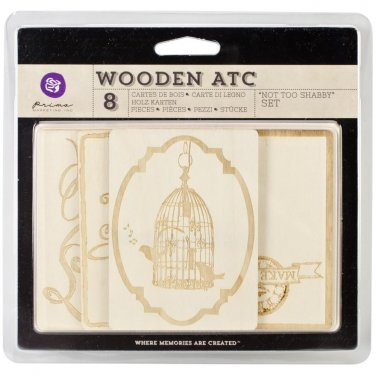 Prima Marketing Inc . wooden ATC - Not too Shabby