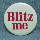 BLITZ ME Beer Pinback - Blitz-Weinhard - Portland, OR - 2-1/2&quot;