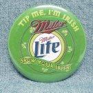 """MILLER MILLER LITE Pinback - Irish theme - 3"""" - Tip me, I'm Irish"""