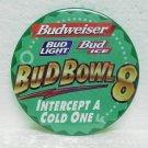 "BUDWEISER BUD LIGHT BUD ICE Pinback - BUDBOWL 8 - 3"" round"