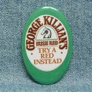 GEORGE KILLIAN'S IRISH RED Beer Pinback - Coors product
