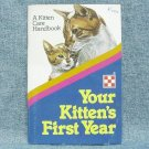 YOUR KITTEN'S FIRST YEAR Paperback Book - ©1981 - Purina