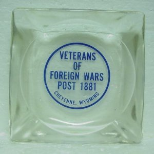 VETERANS OF FOREIGN WARS POST 1881 Ashtray - Cheyenne, WY - Square Glass
