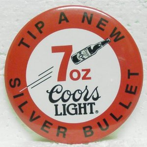 "COORS LIGHT 7 oz. Silver Bullet Pin Pinback - 3"" - Round metal"
