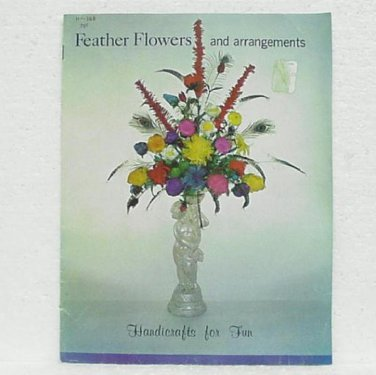 FEATHER FLOWERS AND ARRANGEMENTS Craft Booklet - Hazel Pearson Handicrafts - HP-168