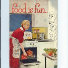 FOOD IS FUN Cookbook - Gas Appliance Manufactures Association - pre 1963 - Cook with gas
