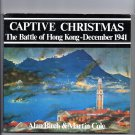 Captive Christmas: The Battle of Hong Kong, December 1941