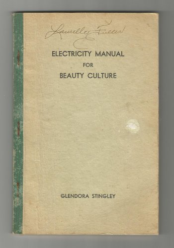Electricity Manual For Beauty Culture by Glendora Stingley, 1939
