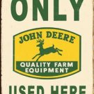 John Deere Only Used Here-Tin Sign