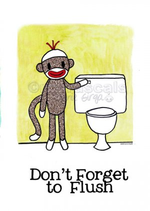 Sock Monkey DON'T FORGET TO FLUSH Bath Room Reminders 8 x 10 print