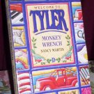 Welcome To Tyler, Monkey Wrench