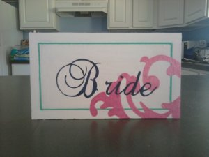 Bride and Groom Sign (groom sign not pictured)