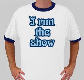 I run the show
