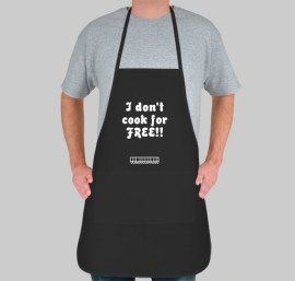 Dont cook for free!!! apron.