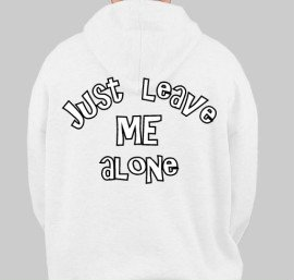 Leave me alone Hoody