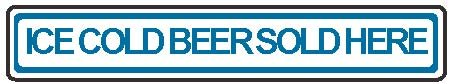 """Street Sign """"Ice Cold Beer"""""""