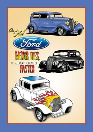An Old Fords Never Die, They Juts Go Faster