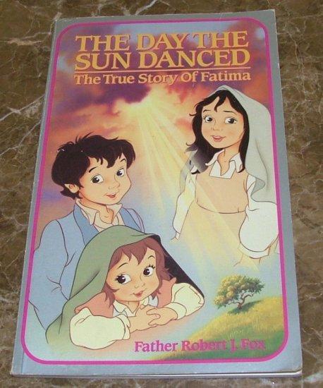 The Day the Sun Danced, The True Story of Fatima