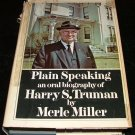Plain Speaking an Oral Biography of Harry S. Truman by Merle Miller