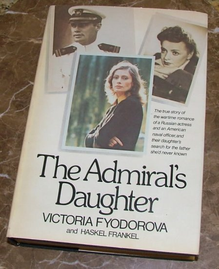 The Admiral's Daughter -Victoria Fyodorova, Haskel Frankel 1st printing, signed