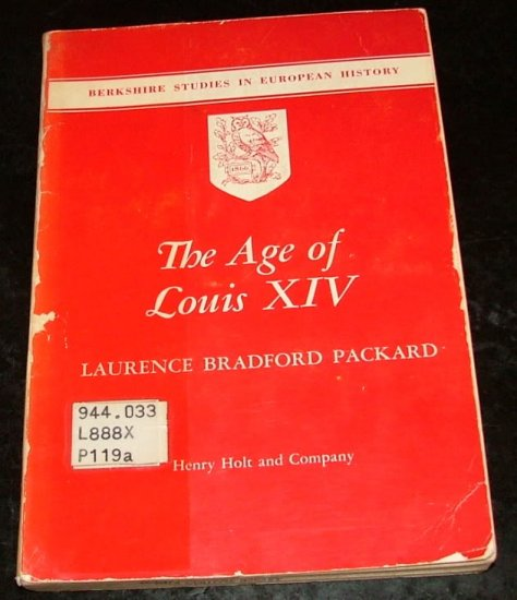 The age of Louis XIV  by Laurence Bradford Packard