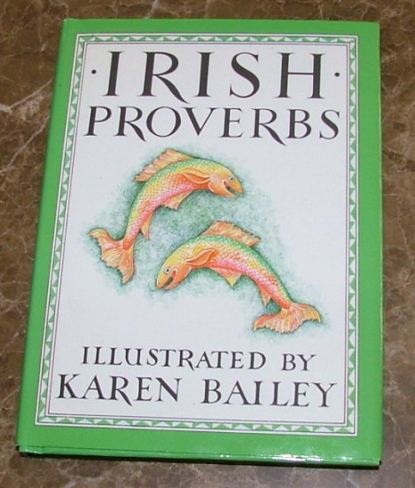 Irish Proverbs by Illustrated By Karen Bailey