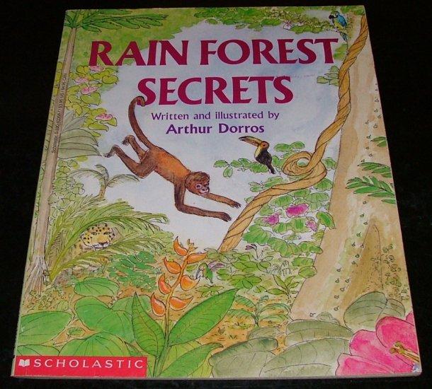 Rain Forest Secrets by Arthur Dorros [First Printing]