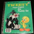 Tweety Plays Catch the Puddy Tat (Little Golden Book) by Eileen Daly [First Edition]