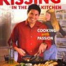 Kissing in the Kitchen: Cooking With Passion by Kevin Telles Roberts